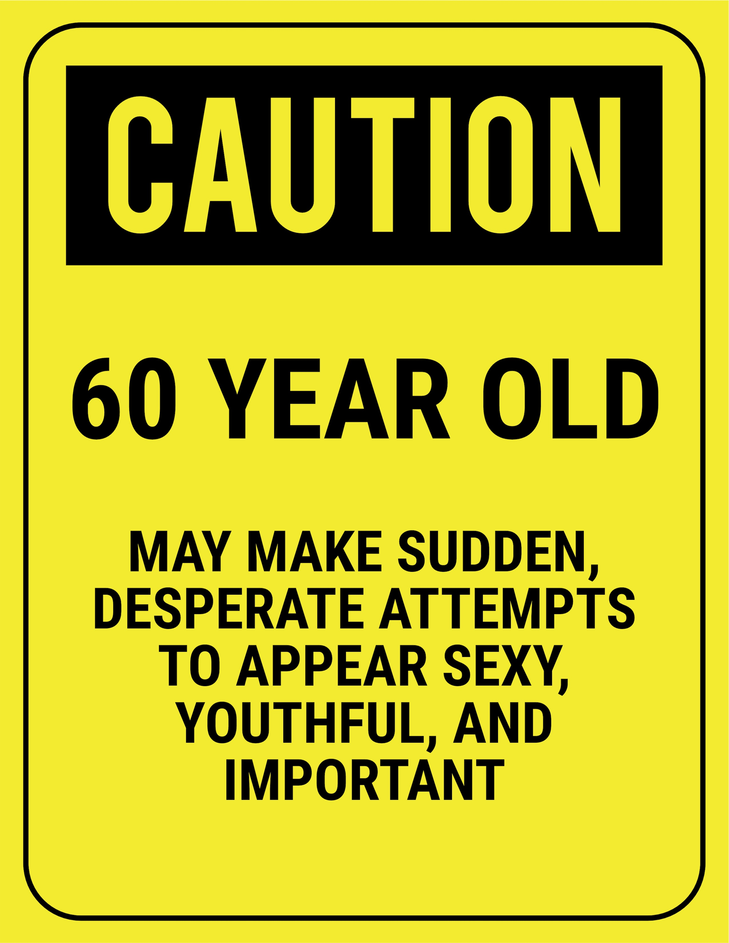 Caution 60 Year Old