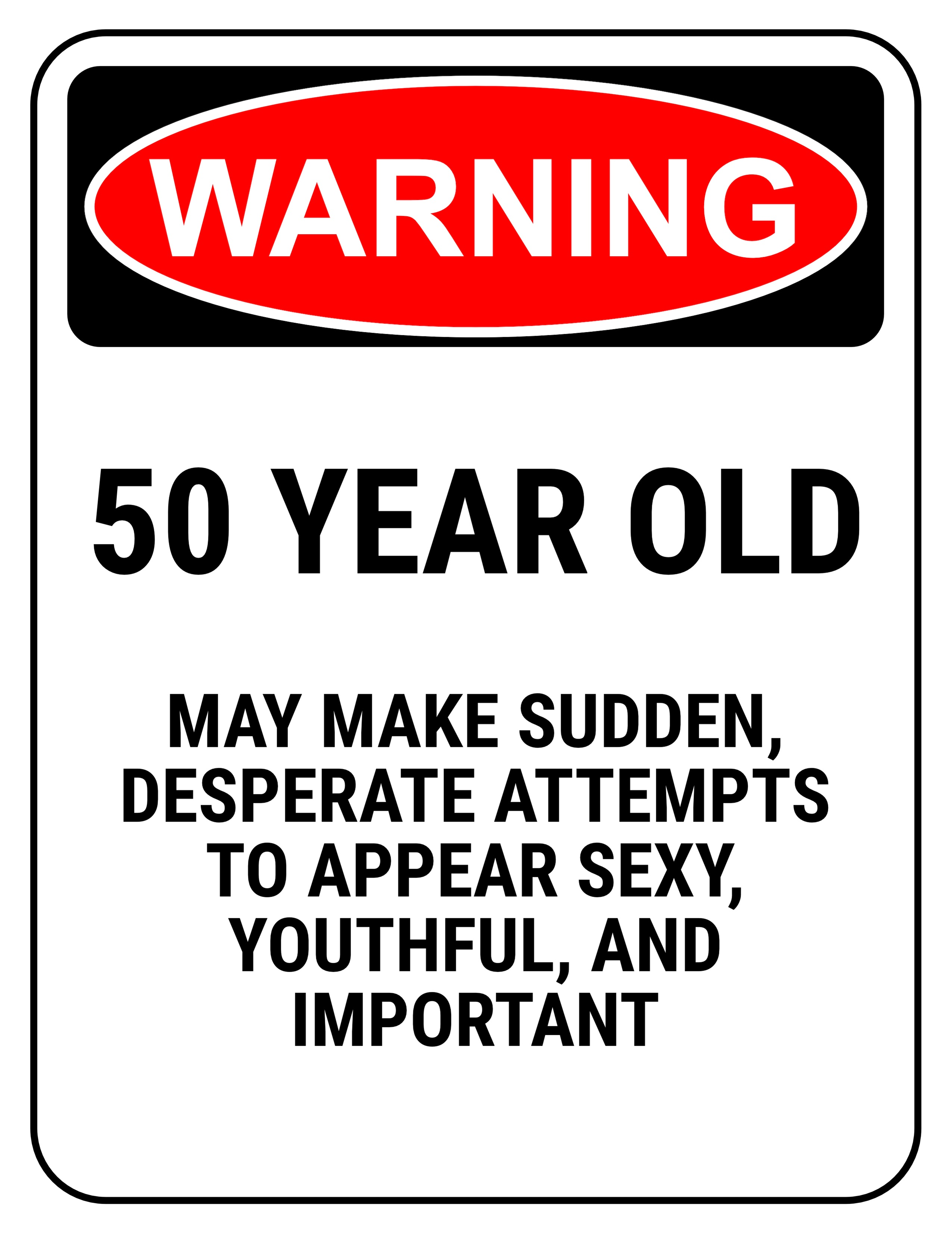 Warning 50 Year Old